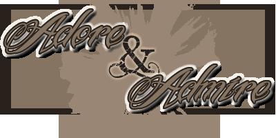 Adore and Admire