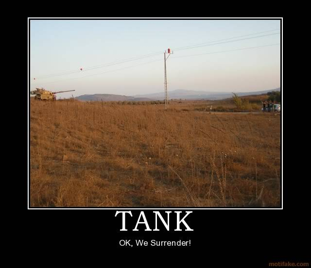 The Funny Side of the Military  Tank-tank-surrender-demotivational-
