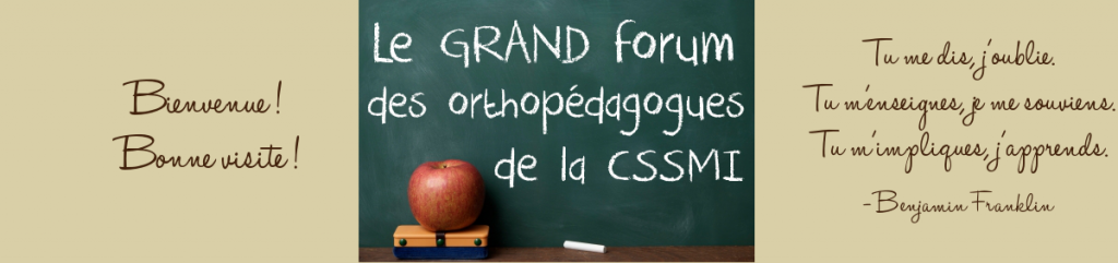 Le grand forum des orthopédagogues CSSMI