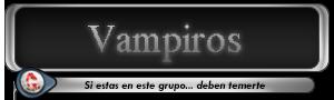 -HISTORIA DE LOS GRUPOS- Vampiros