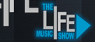 The Life Music Show