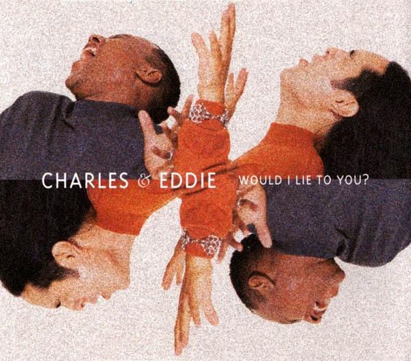 Charles & Eddie - Would I Lie To You? (CDM) (FLAC) A_zps0d3a504e