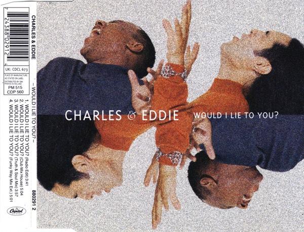 Charles & Eddie - Would I Lie To You? (CDM) (FLAC) B_zps6da0b57a