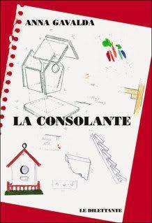 La Consolante  de Anna Gavalda (littérature française) Laconsolante