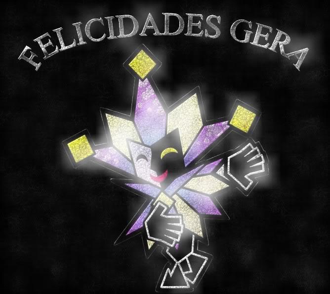 Felicidades GERA Gera