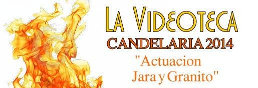 [VIDEODOCUMENTAL] Candelaria 2014 JarayGranito_zps9c8c22ae