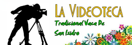 [VIDEODOCUMENTAL] San Isidro LaVideoteca-TradicionalVacaSanIsidro_zps535d3c2b