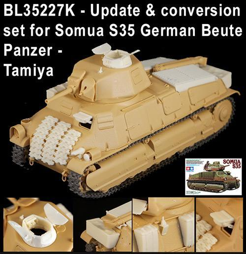 Et Blast Models dans tout ça? - Page 2 BLAST%20Ref%20BL35227K%20update%20and%20conversion%20set%20for%20SOMUA%20S35%20Beutepanzerpour%20le%20kit%20Tamiya%2001_zpsnn2k6gut