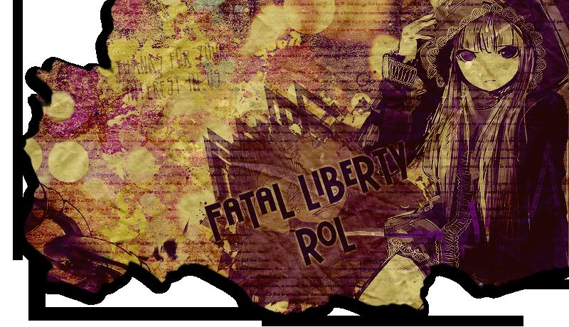 Fatal Liberty Rol