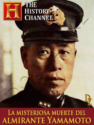 La misteriosa muerte del almirante Yamamoto  Mueryamamotodz