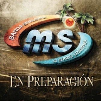 Banda MS De Sergio Lizarraga - En Preparación [2009] [DF] En_Preparacion_zps06051786