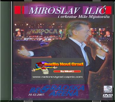 Albumi Narodne Muzike U 256kbps - 320kbps  - Page 6 MiroslavIlic-BeogradskaArena2007-Uzivo
