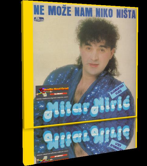 Albumi Narodne Muzike U 256kbps - 320kbps  - Page 10 MitarMiric1989-NeMozeNamNikoNista-PS_zpsc055da08