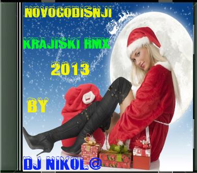 Krajiski Mix & Remix NovogodisnjiKrajiskiRMX2013-ByDjNikol_zps937c79a4