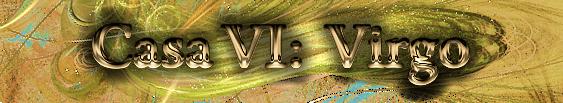 .: Casa VI: Virgo :. Casa6Virgo