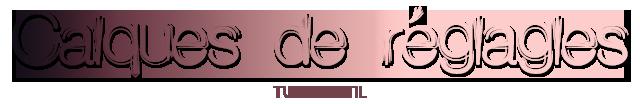 [Fiche] Calques de réglage Calquesdereacuteglage_zpsc318b0f6