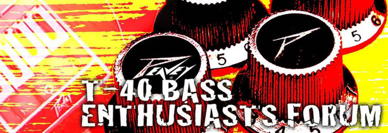 THE PEAVEY T-40 BASS ENTHUSIASTS FORUM