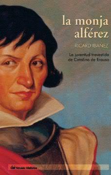 """Un personaje curioso: Catalina de Erauso, """"la monja alférez"""" Monja"""
