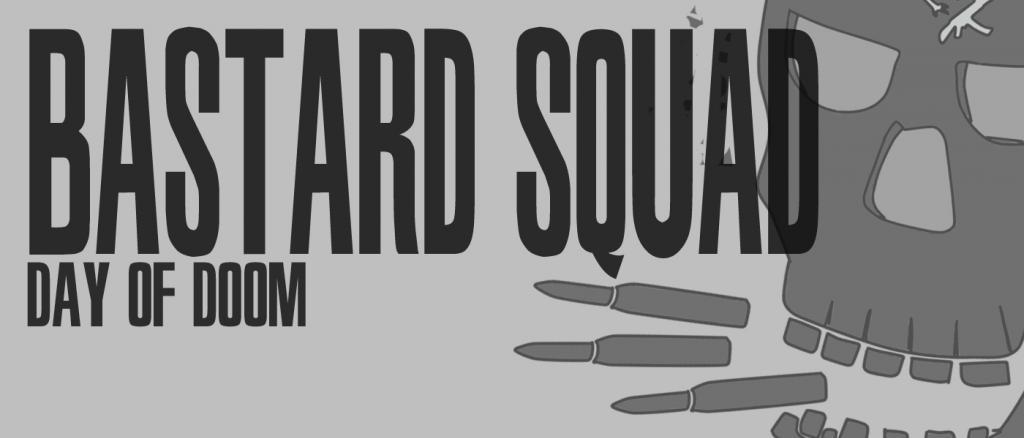Bastard Squad - Day of Doom  Untitled-1_zpsef497c9d