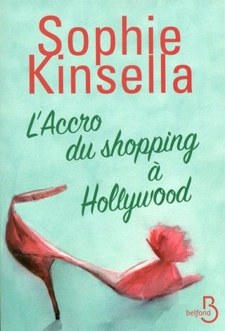 L'ACCRO DU SHOPPING (Tome 07) L'ACCRO DU SHOPPING A HOLLYWOOD de Sophie Kinsella 81UTYuh7KL_zpsehgubwbt