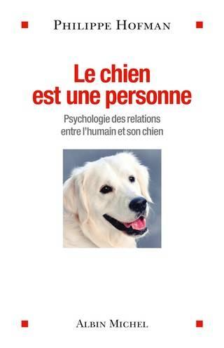LE CHIEN EST UNE PERSONNE de Philippe Hofman 9782226319197-j_zpsjafpbgeg