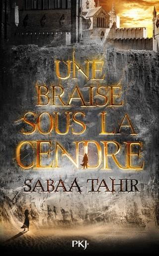 UNE BRAISE SOUS LA CENDRE Tome 1 de Sabaa Tahir 9782266254342_zps3tqm0prp