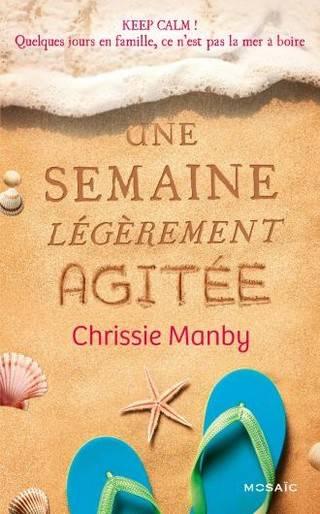 UNE SEMAINE LÉGÈREMENT AGITÉE de Chrissie Manby  9782280282369-X_1_zpswmqqpu23