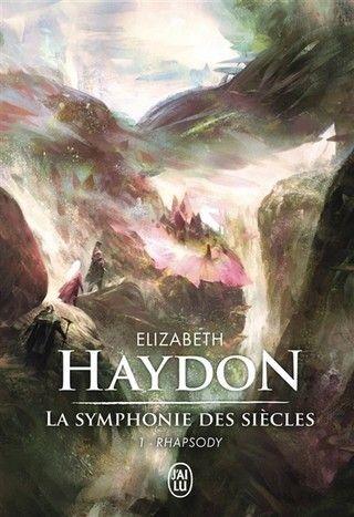 LA SYMPHONIE DES SIÈCLES (Tome 01) RHAPSODY d'Elizabeth Haydon  9782290121658_zps4m2wwyfy