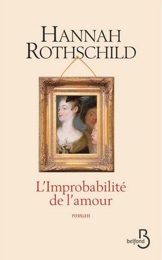 L'IMPROBABILITÉ DE L'AMOUR de Hannah Rothschild 9782714469014_zpsnxy2vzcj