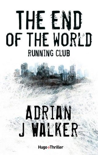 THE END OF THE WORLD RUNNING CLUB d'Adrian J Walker 9782755623970_zpsgtho0oe4