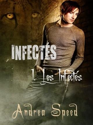 INFECTÉS (TOME 01) LES INFECTÉS d'Andrea Speed [M/M] Infecteacutes-11-275x370_zpsxwusn8wz