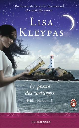 FRIDAY HARBOR (Tome 03) LE PHARE DES SORTILÈGES de Lisa Kleypas Le-phare-des-sortileges-9782290065020-30_zpsn01wudfv
