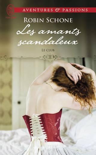 LE CLUB (Tome 01) LES AMANTS SCANDALEUX de Robin Schone Les-amants-scandaleux-9782290121931-31_zpsa3aumv0v