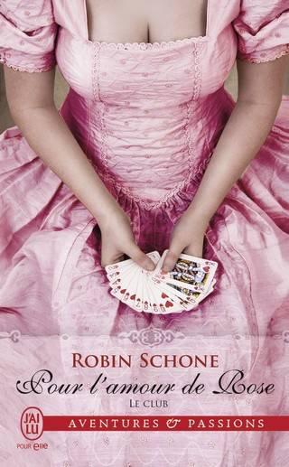 LE CLUB (Tome 02) POUR L'AMOUR DE ROSE de Robin Schone Pour-l-amour-de-Rose-9782290121832-31_zpsyb8zupaf