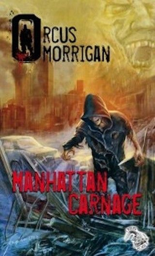 MANHATTAN CARNAGE d'Orcus Morrigan Couv1174223_zpskpppe3p4