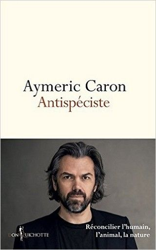 ANTISPÉCISTE d'Aymeric Caron Couv2147972_zpsma425ria