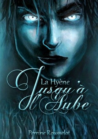 JUSQU'À L'AUBE (Tome 1) LA HYÈNE de Perrine Rousselot  Couv29609882_zpslidhlzho