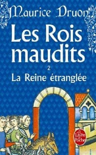 LES ROIS MAUDITS (Tome 02) LA REINE ÉTRANGLÉE de Maurice Druon  Couv64009718_zpsgslscpoj