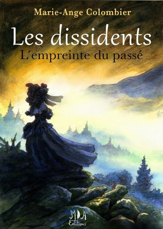 LES DISSIDENTS (Tome 01) L'EMPREINTE DU PASSÉ de Marie-Ange Colombier  Les-dissidents-l-empreinte-du-passe_zps1xyzl0so