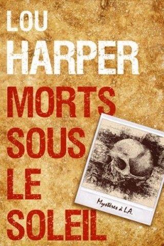 MORTS SOUS LE SOLEIL de Lou Harper [M/M] Morts-sous-le-soleil-490713-250-400_zpsx8akovoa
