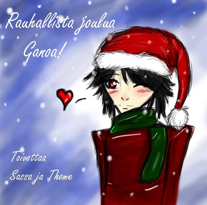 Hyvää joulua Ganoa! Rauhallistajouluaganoa