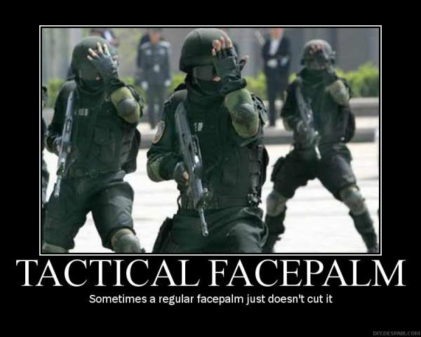 Motivational Posters Tactical_facepalm
