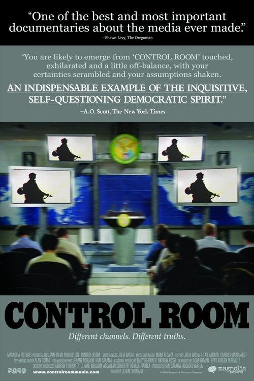 Control Room (2004) Al-Jazeera vs. Fox ControlRoom2004