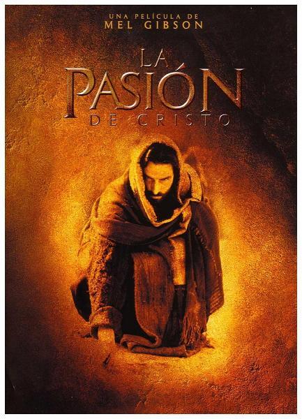 The Passion of Christ (2004) Mel Gibson LaPasindeCristo2004