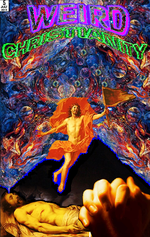 "WEIRD CHRISTIANITY #5: ""Pray To The Lucid Dreamer!"" 0-90PERWeirdChristianity5coverart"