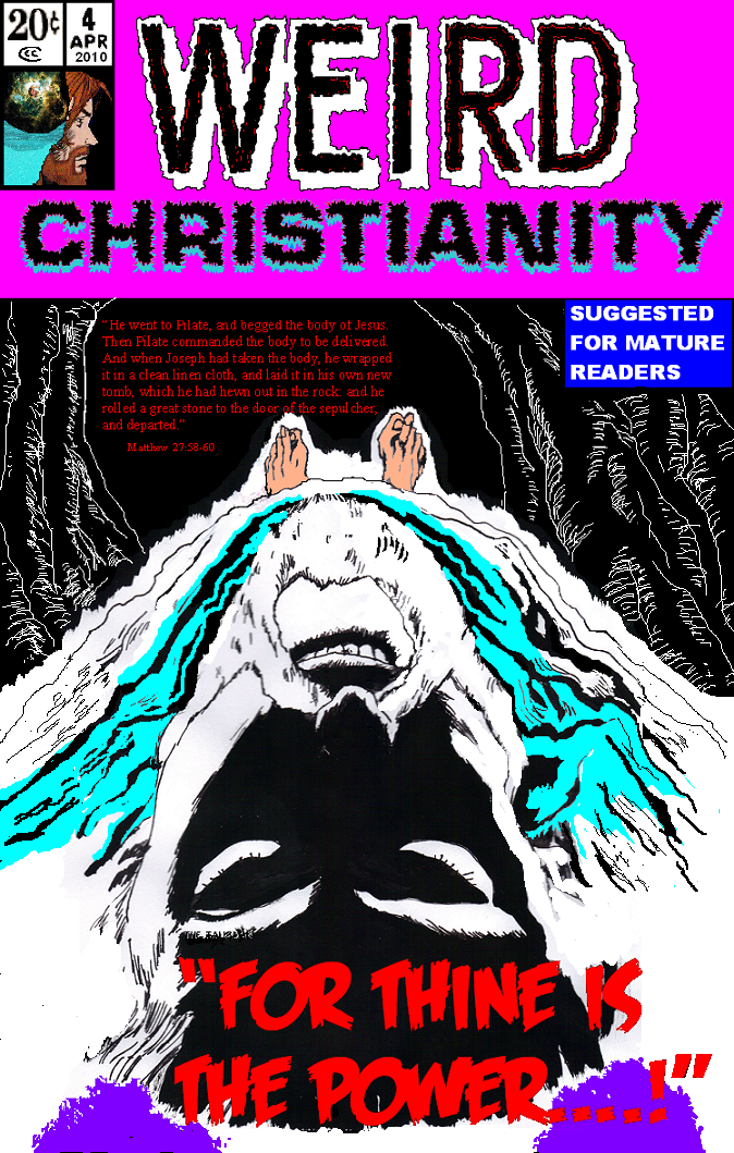 """WEIRD CHRISTIANITY #4: """"For Thine Is The Power..."""" 90PER0WeirdChristianity4cover-1"""