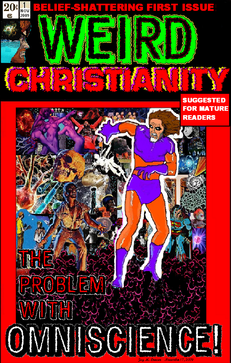 WEIRD CHRISTIANITY Issue 1: The Problem With Omniscience WCcoverfromILP12-3-09