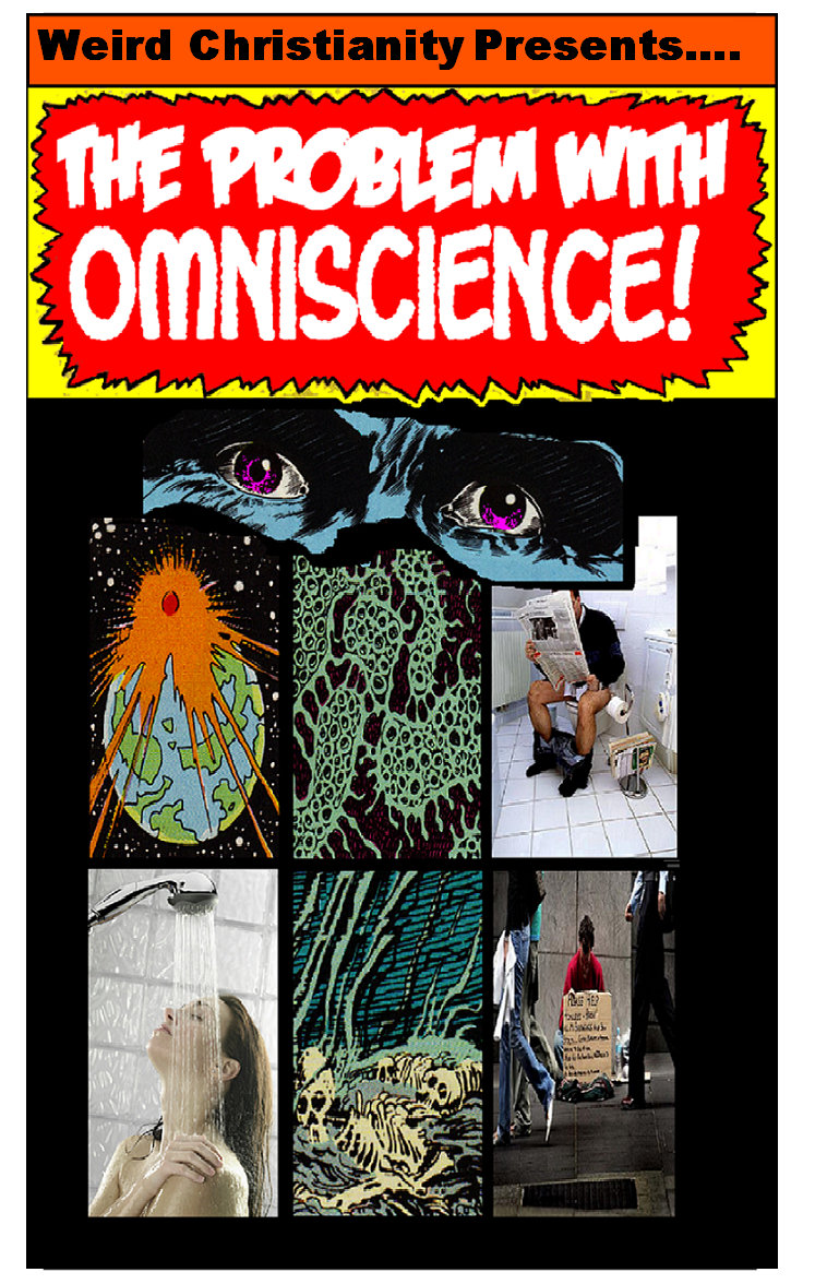 WEIRD CHRISTIANITY Issue 1: The Problem With Omniscience WeirdChristianity1Frontpiece