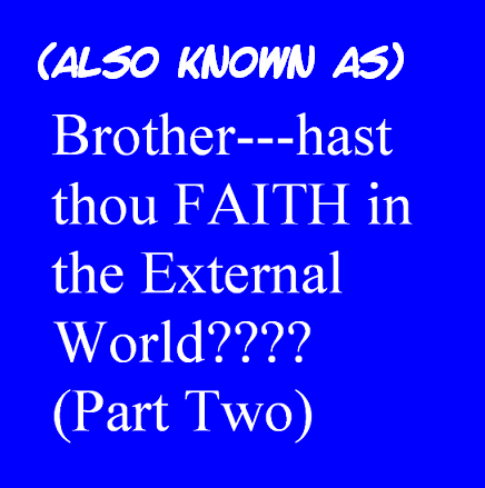 AT LAST! PROOF THAT WE DO NOT PERCEIVE THE EXTERNAL WORLD: THE END Chapter3-2