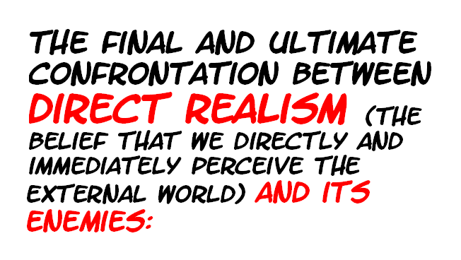 AT LAST! PROOF THAT WE DO NOT PERCEIVE THE EXTERNAL WORLD: THE END Chapter3-7